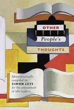 Other People's Thoughts :  A Novella - Simon Leys