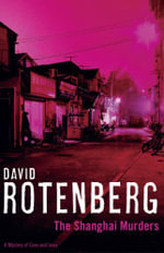 The Shanghai Murders : A Mystery of Love and Ivory - David Rotenberg