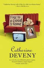 Free to a Good Home - Catherine Deveny