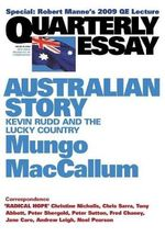 On Rudd And Leadership : Quarterly Essay 36 :  Kevin Rudd and the Lucky Country - Mungo MacCallum