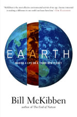 Eaarth : Making a Life on a Tough New Planet - Bill McKibben