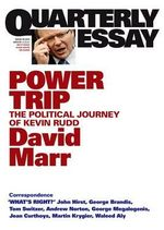 Power Trip: The Political Journey of Kevin Rudd: Quarterly Essay 38    :  The Political Journey of Kevin Rudd - David Marr