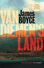 Van Diemen's Land - James Boyce