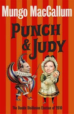 Punch and Judy  :  The Double Disillusion Election of 2010 - Mungo MacCallum