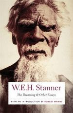 The Dreaming and Other Essays - W. E. H. Stanner