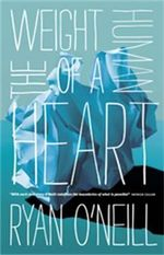 The Weight of a Human Heart - Ryan O'Neill