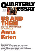 Us and Them : Quarter Essay 45 The Importance of Animals - Anna Krien