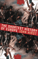 The Shortest History of Europe : Revised and Updated - John Hirst