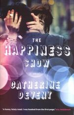 The Happiness Show : A Novel - Catherine Deveny