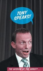 Tony Speaks! : The Wisdom of the Abbott... - Inc Black
