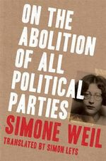 On the Abolition of All Political Parties - Simone Weil