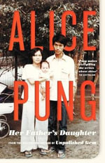 Her Father's Daughter - Alice Pung