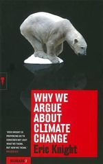 Why We Argue About Climate Change - Eric Knight