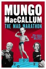 Mungo's 2013 Election Wrap-Up - Mungo Wentworth MacCallum