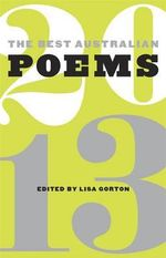 The Best Australian Poems 2013 - Lisa Gorton