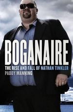 Boganaire: The Rise and Fall of Nathan Tinkler - Paddy Manning