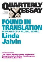 Linda Jaivin on Translation : Quarterly Essay 52 - Linda Jaivin
