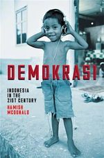 Demokrasi : Indonesia in the 21st Century - Hamish McDonald