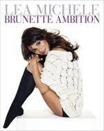 Brunette Ambition : Lea Michele - Lea Michele