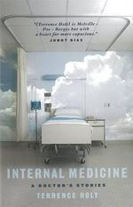 Internal Medicine : A Doctor's Stories - Terrence Holt