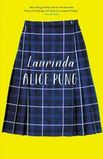 Laurinda  : No More Signed Copies Available* - Alice Pung