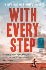 With Every Step : A Son's Quest and a Father's Promise - Neil Cadigan