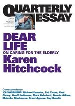 Karen Hitchcock on Caring for the Elderly : Quarterly Essay : Number 57 - Karen Hitchcock