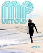 MP Untold : the Lost Stories of an Australian Surfing Legend - Sean Doherty
