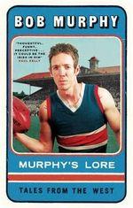 Murphy's Lore : Tales from the West - Bob Murphy