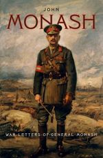 War Letters of General Monash - Sir John Monash
