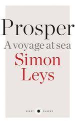 Prosper : A Voyage at Sea: Short Black 8 - Simon Leys