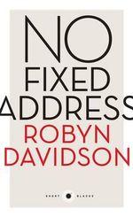 No Fixed Address : Short Black 11 - Robyn Davidson