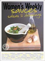 Sauces, Salsas & Dressings : Australian Women's Weekly - Australian Women's Weekly
