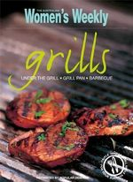 Grills : Under the Grill -  Grill Pan - Barbecue  : Australian Women's Weekly - Australian Women's Weekly