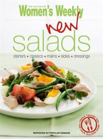 New Salads : Starters, Mains, Sides - The Australian Women's Weekly
