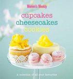 AWW Cupcakes, Cheesecakes, Cookies : Australian Women's Weekly - Australian Women's Weekly