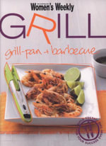 AWW : Grill : Grill & Pan & Barbecue - Australian Women's Weekly