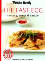 The Fast Egg : Savoury, Sweet And Simple : Australian Women's Weekly Mini Series - Australian Women's Weekly