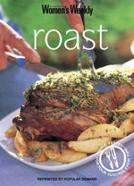 Roast - The Australian Women's Weekly