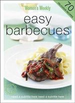 AWW : Easy Barbecues - Australian Women's Weekly