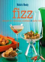 AWW : Fizz : Recipes for Fabulous Cocktails & Party Food - Australian Women's Weekly