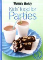 Kid's Food for Parties - Australian Women's Weekly
