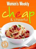AWW : Cheap & Cheerful - Australian Women's Weekly