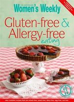 AWW : Gluten-free & Allergy-free Eating  - Australian Women's Weekly