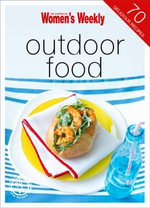 Outdoor Food - The Australian Women's Weekly