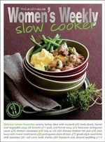 AWW : Slow Cooker - Australian Women's Weekly