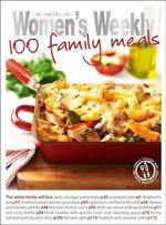 100 Family Meals - The Australian Women's Weekly