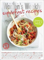 AWW : Superfast Recipes - Australian Women's Weekly