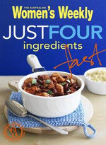 AWW : Just Four Ingredients Fast - Australian Women's Weekly