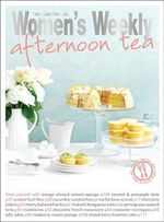 AWW : Afternoon Tea : The Australian Women's Weekly Essentials - Australian Women's Weekly